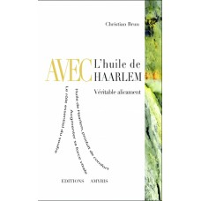 Le Livre de L'Huile de HAARLEM de Christian Brun
